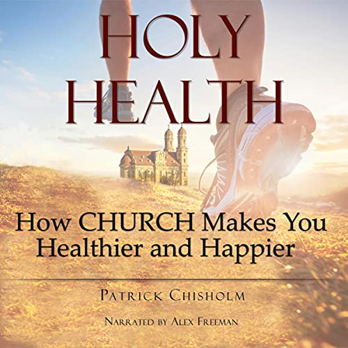 Holy Health Audiobook By Patrick Chisholm cover art