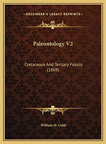 Paleontology V2: Cretaceous And Tertiary Fossils (1869)