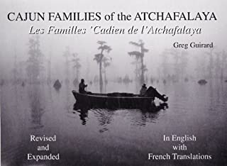 Cajun Families of the Atchafalaya (revised with French translations and photographs) (English and French Edition)
