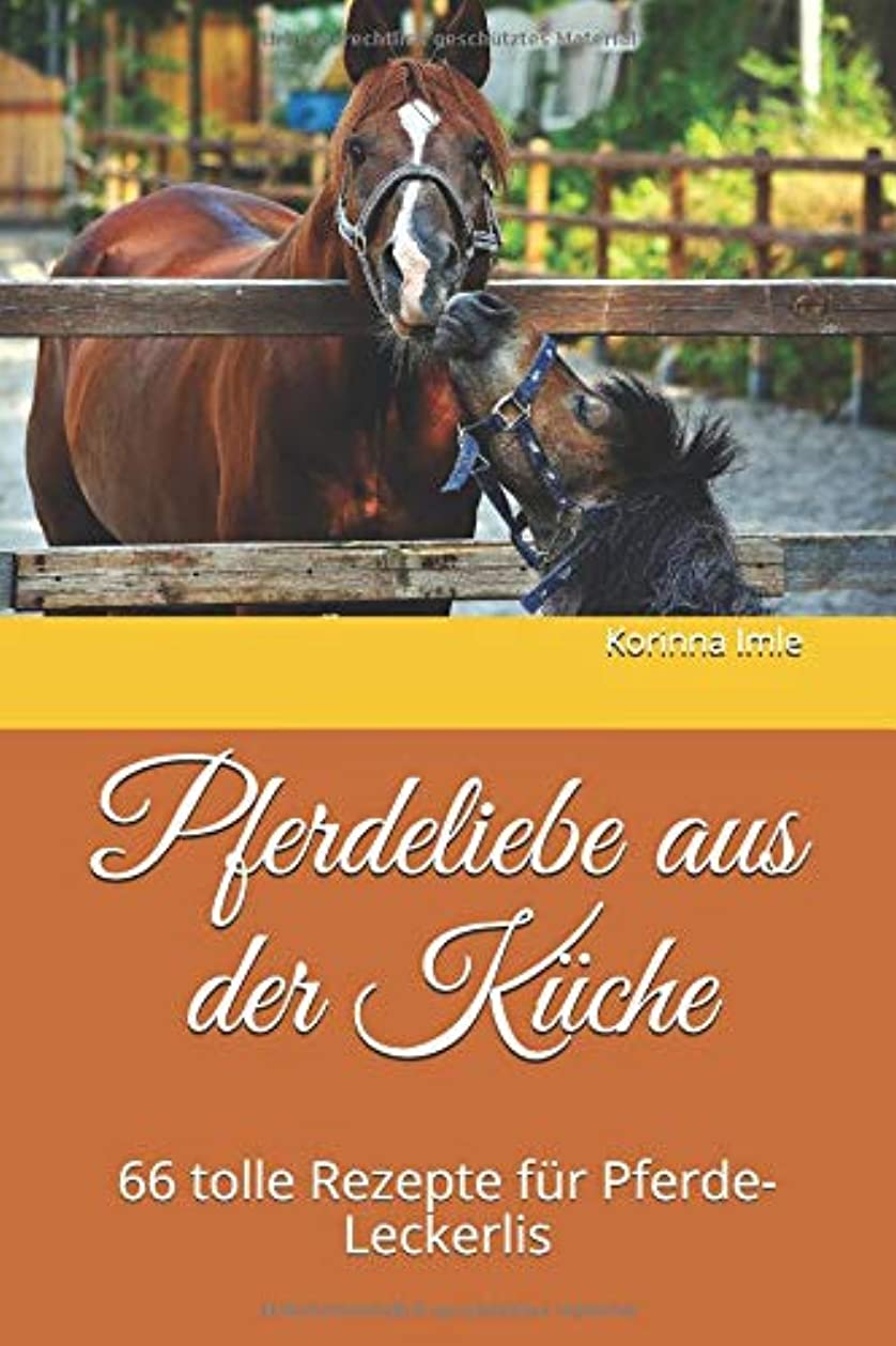 エクスタシー反映する放棄するPferdeliebe aus der Kueche: 66 tolle Rezepte fuer Pferde-Leckerlis