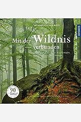 Mit der Wildnis verbunden: Zwölf Wege in die Natur: Kraft schöpfen, sich sicher in der Natur bewegen Gebundene Ausgabe