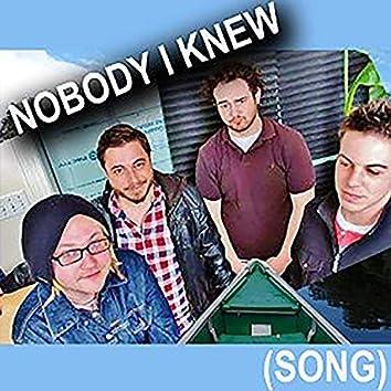 Nobody I Knew (Song)