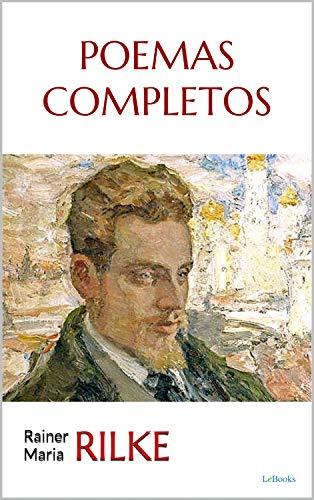 RILKE: POEMAS COMPLETOS (Trilogia Rilke)