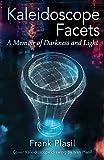 Kaleidoscope Facets: A Memoir on Darkness and Light
