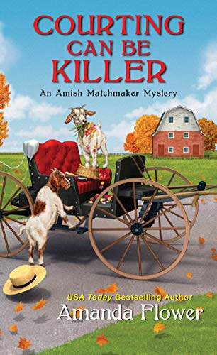 Courting Can Be Killer (An Amish Matchmaker Mystery Book 2) by [Amanda Flower]