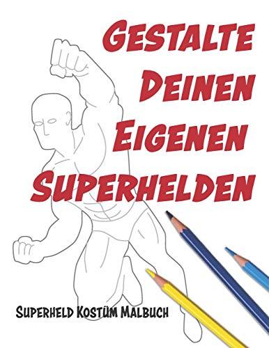 Gestalte deinen eigenen Superhelden: Superheld Kostüm Malbuch
