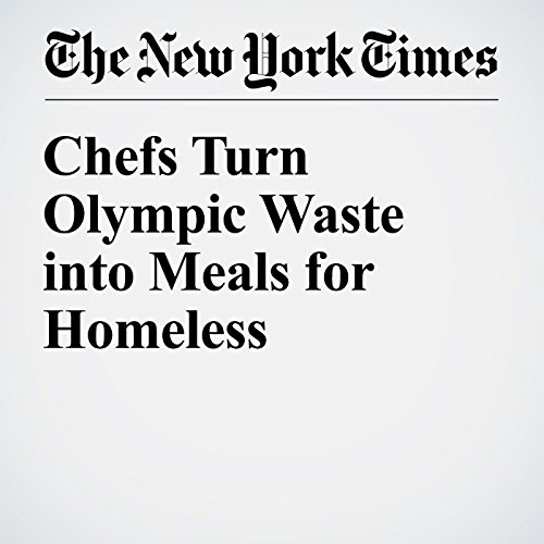 Chefs Turn Olympic Waste into Meals for Homeless audiobook cover art