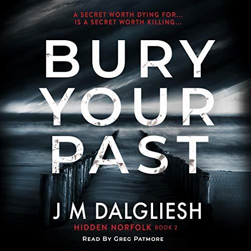 Bury Your Past: The Hidden Norfolk Murder Mystery Series, Book 2
