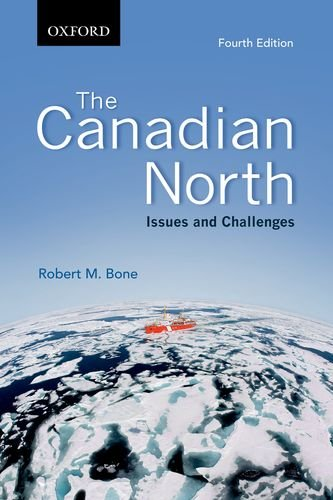 The Canadian North: Issues and Challenges, Fourth Edition