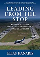 Leading From the Stop: Positive influence and heartfelt resilience in times of adversity