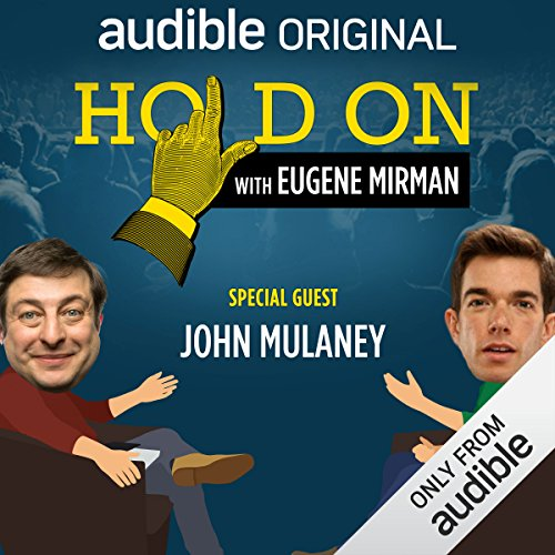 Ep. 7: John Mulaney's Summer of Classic Rock (Hold On with Eugene Mirman) audiobook cover art