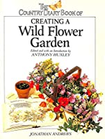 """Country Diary"" Book of Creating a Wild Flower Garden (The country diary)"