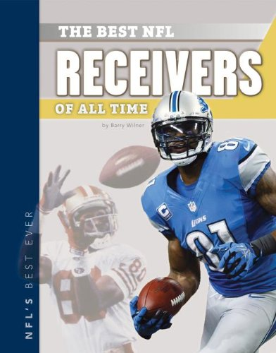 The Best NFL Receivers of All Time (NFL's Best Ever)