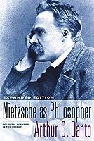 Nietzsche As Philosopher (Columbia Classics in Philosophy)