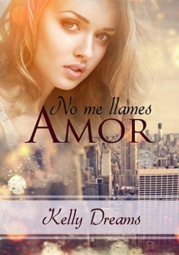 No me llames Amor (Club Erotic Memories nº 1)