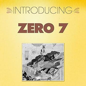 Introducing... Zero 7