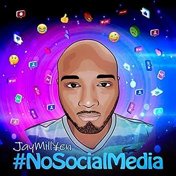 #Nosocialmedia