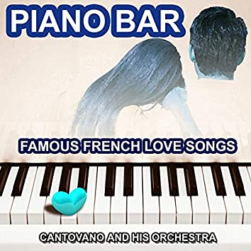 Piano Bar (The Best Of) [Famous French Love Songs]