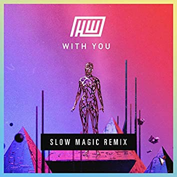 With You (Slow Magic Remix)