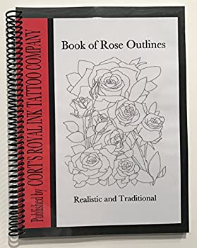 Book of Rose Outlines 55 Pages of Realistic and Traditional style Rose outlines Cort s Royal Ink Tattoo Company,Tattoo Flash Tattoo Art Tattoo Supplies