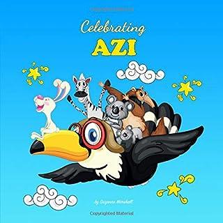 Celebrating Azi: Personalized Book - Personalized for Any Child Named Azi (Personalized Books, Personalized Children's Boo...