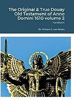 The Original & True Douay Old Testament of Anno Domini 1610 volume 2: Hardback