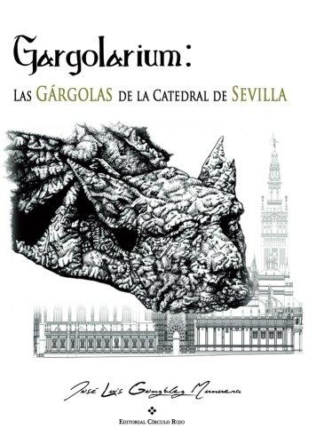 Gargolarium: Las Gárgolas de la Catedral de Sevilla