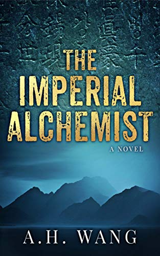 Books I Love! Book Cover of The Imperial Alchemist (Georgia Lee Book 1) by [A. H. Wang]