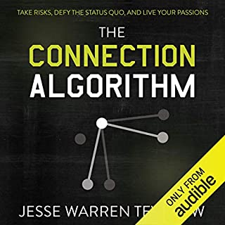 The Connection Algorithm: Take Risks, Defy the Status Quo, and Live Your Passions cover art