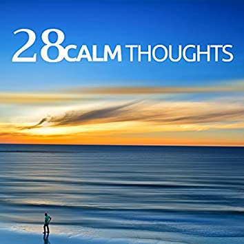 28 Calm Thoughts - Relaxing Music & Nature Sounds