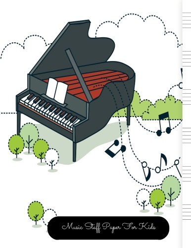 Music Staff Paper For Kids: Piano Large, Empty Staff, Manuscript Sheets Notation Paper For Composing For Musicians, Students, Songwriting. Book Notebook Journal 100 Pages  8.5×11