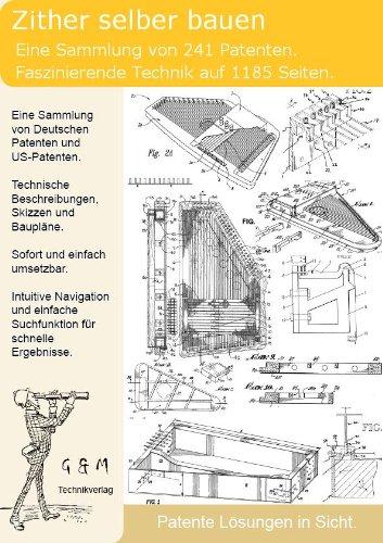 Zither selber bauen: 241 Patente zeigen den Aufbau und die Technik!