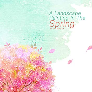 A Landscape Painting In The Spring