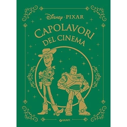 Pixar. Capolavori del cinema. (Fiabe Disney Vol. 7)