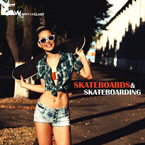 Skateboards & Skateboarding (Indie Rock, Punk, Modern & Hard Rock)