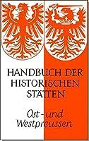 Handbuch der historischen Staetten. Ost- und Westpreussen