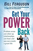 Get Your Power Back: Find and Remove the Underlying Conditions That Destroy Love and Sabotage Your Life