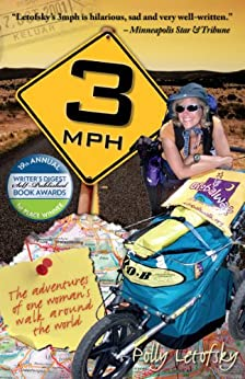 3mph: The Adventures of One Woman's Walk Around the World by [Polly Letofsky]