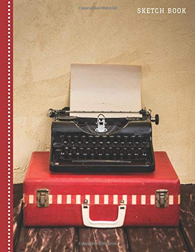 Sketch Book: Cute Vintage Red Suitcase and Typewriter Photo Cover Design, 8.5x11 Artist Notebook for Kids, Teens and Adults with Blank Paper for Drawing, Writing, Doodling, and Coloring, 108 Pages