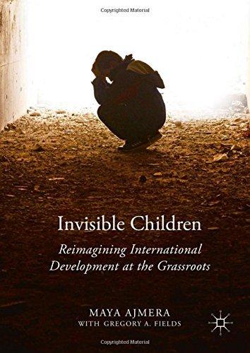 Invisible Children: Reimagining International Development at
