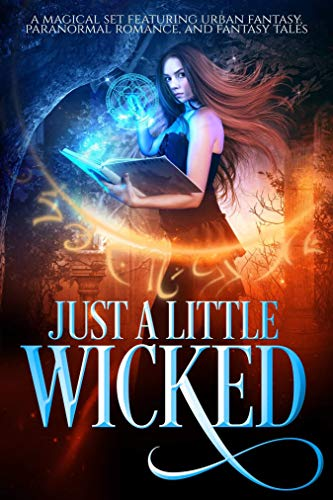 Just A Little Wicked: A Limited Edition Collection of Magical Paranormal and Urban Fantasy Tales (English Edition)