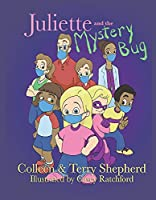 Juliette and the Mystery Bug: The Complete Edition