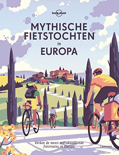 Mythische fietstochten in Europa: Verken de meest indrukwekkende fietsroutes in Europa