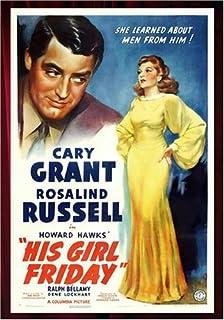 His Girl Friday by Cary Grant; Rosalind Russell; Ralph Bellamy; Helen Mack; Gene Lockhart
