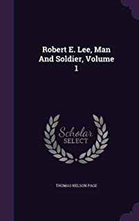 Robert E. Lee, Man and Soldier, Volume 1