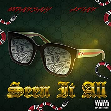 Seen It All (feat. A$tack)