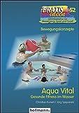 Aqua Vital: Gesunde Fitness im Wasser (Praxisideen - Schriftenreihe für Bewegung, Spiel und Sport) - Herbert Haag