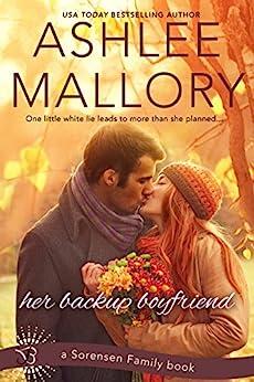 Her Backup Boyfriend (Sorensen Family Book 1) by [Ashlee Mallory]
