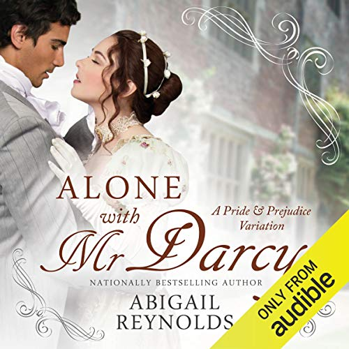 Alone with Mr. Darcy: A Pride & Prejudice Variation audiobook cover art