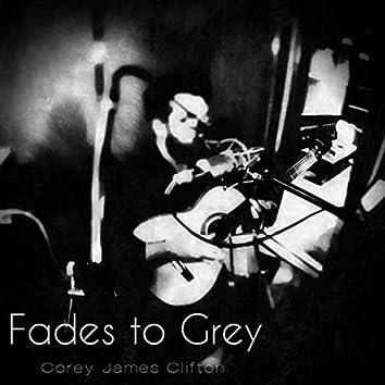 Fades to Grey
